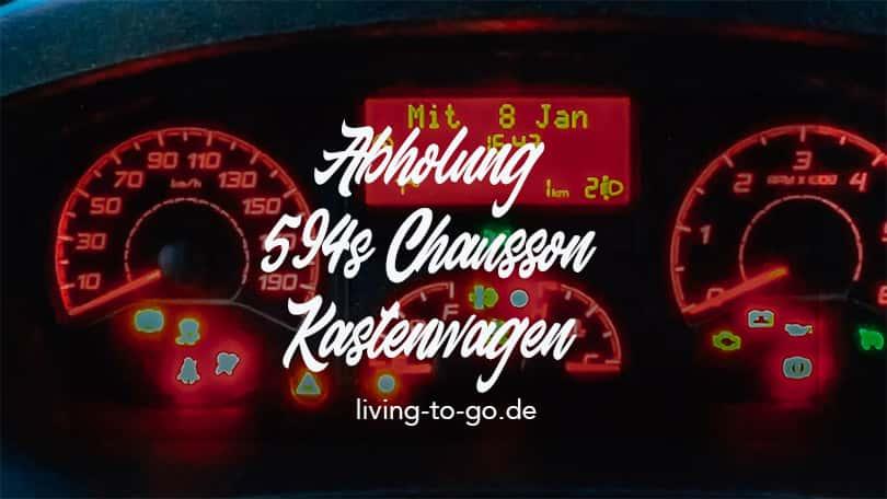 Abholung 594s Chausson Kastenwagen