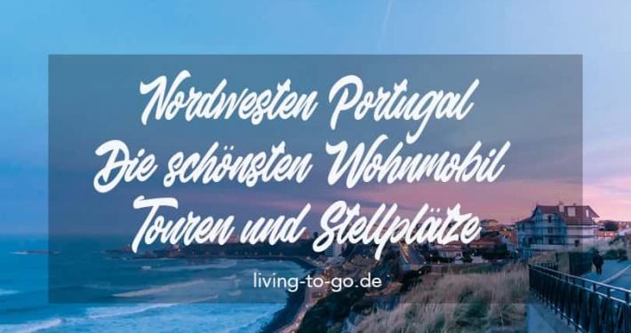 Nordwesten Portugal mit dem Wohnmobil