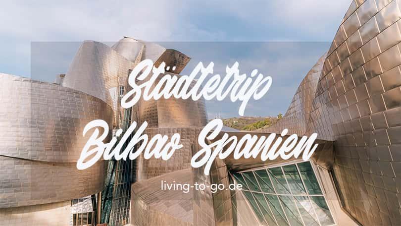Städtetrip Bilbao Spanien
