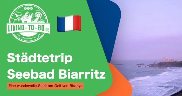 Städtetrip Seebad Biarritz