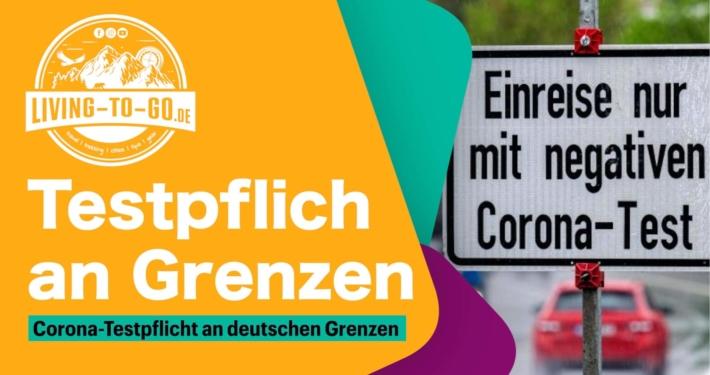Corona-Testpflicht an deutschen Grenzen