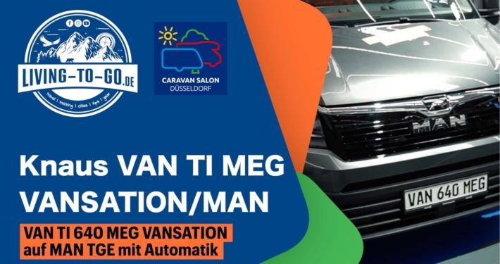 Knaus VAN TI 640 MEG VANSATION auf MAN TGE
