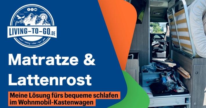 Matratze und Lattenrost im Wohnmobil Kastenwagen